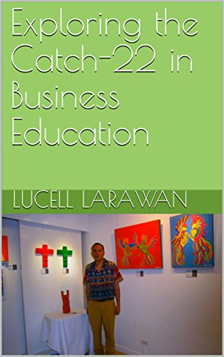 Exploring the Catch-22 in Business Education (Academic essays Book 1) (English Edition)