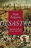 Desastre: Historia y política de las catástrofes
