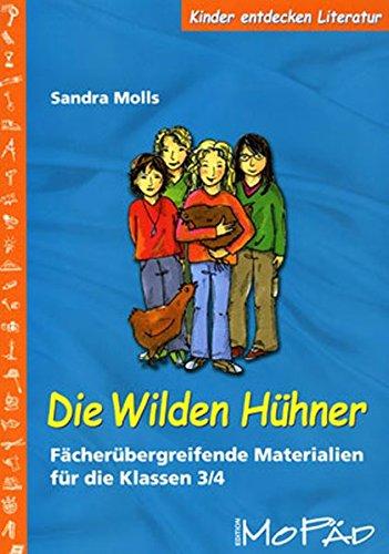 Die Wilden Hühner: Fächerübergreifende Materialien für die Klassen 3/ 4 (Kinder entdecken Literatur)