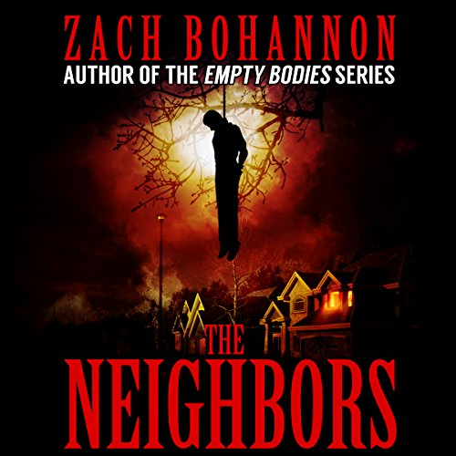 The Neighbors                   By:                                                                                                                                 Zach Bohannon                               Narrated by:                                                                                                                                 Morley Shulman                      Length: 1 hr and 51 mins     Not rated yet     Overall 0.0