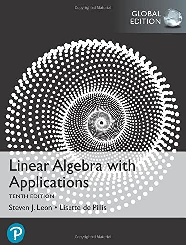 Linear Algebra with Applications, Global Edition, 10th Edition Front Cover