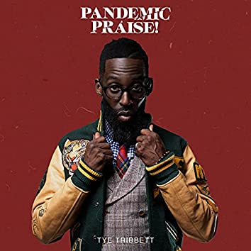 Pandemic Praise!