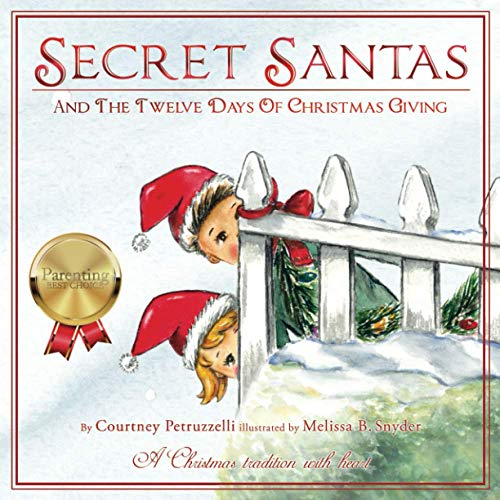 Secret Santas And The Twelve Days Of Christmas Giving: A Christmas Tradition with Heart