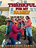 Thankful for My Family: A Thanksgiving Comedy