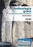 Archeologia greca. Cultura, società, politica e produzione. Ediz. MyLab. Con Contenuto digitale per accesso on line