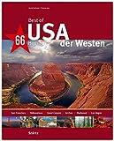 Best of USA - Der Westen - 66 Highlights - Ein Bildband mit über 210 Bildern auf 140 Seiten - STÜRTZ Verlag: Ein Bildband mit ber 170 Bildern