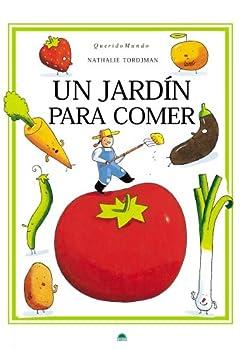 Paperback Un jardín para comer (ONIRO - QUERIDO MUNDO) (Spanish Edition) [Spanish] Book
