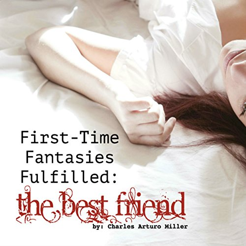 First Time Fantasies Fulfilled audiobook cover art