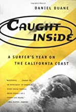 Caught inside: a Surfer's Year on the California Coast by Daniel Duane (1-May-1997) Paperback