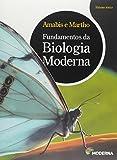 Fundamentos da Biologia Moderna - Volume Único