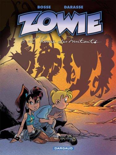 Zowie, Tome 3 : L'heure des mutants