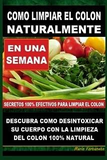 Como Limpiar el Colon Naturalmente: Descubra Como Desintoxicar Su Cuerpo Con La Limpieza Del Colon Natural (Spanish Edition) by Mario Fortunato (2012-11-22)