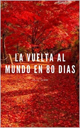 LA VUELTA AL MUNDO EN 80 DIAS: Edición Exclusiva para Amazon