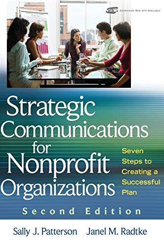 Compare Textbook Prices for Strategic Communications for Nonprofit Organizations: Seven Steps to Creating a Successful Plan 2 Edition ISBN 9780470401224 by Patterson, Sally J.,Radtke, Janel M.