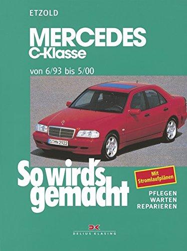Mercedes C-Klasse W 202 von 6/93 bis 5/00: So wird's gemacht - Band 88: Mercedes C-Klasse (Typ 202) und T-Modell. Pflegen - warten - reparieren