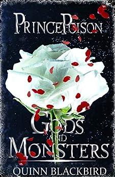 Prince Poison: (A Dark Romance) (Gods and Monsters Book 1) by [Quinn Blackbird]