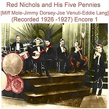 Red Nichols and His Five Pennies (Miff Mole - Jimmy Dorsey - Joe Venuti - Eddie Lang) [Recorded 1926 - 1927] [Encore 1]