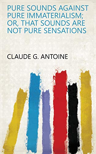 Pure sounds against pure immaterialism; or, That sounds are not pure sensations