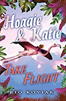 Hoagie & Katie Take Flight