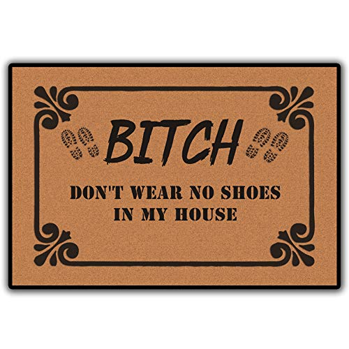 """Bitch Don't Wear, No Shoes in My House Floor Rug Indoor/Front Door Mats Home Decor Machine Washable Rubber Non Slip Backing 23.6""""(W) X 15.7""""(L)"""
