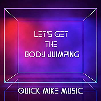 Let's Get the Body Jumping