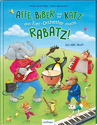 Affe, Biber und die Katz\' – das Tier-Orchester macht Rabatz!: Ein ABC-Buch | Witzig gereimte Sprachförderung. Mit Spaß das Alphabet lernen