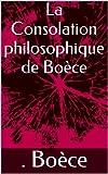 La Consolation philosophique de Boèce - Format Kindle - 1,98 €