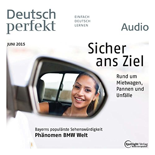 Deutsch perfekt Audio - Sicher ans Ziel. 6/2015 audiobook cover art