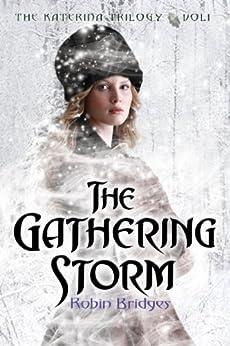 The Katerina Trilogy, Vol. I: The Gathering Storm by [Robin Bridges]