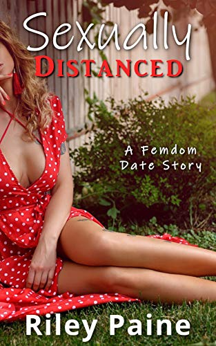 Sexually Distanced: A Femdom Date Story (Lockdown Erotica Book 3) (English Edition)