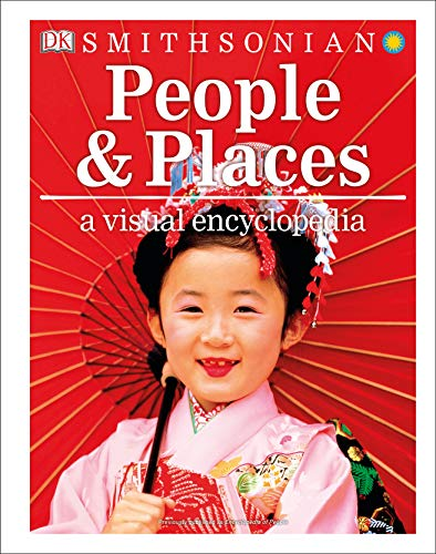 Compare Textbook Prices for People and Places: A Visual Encyclopedia Illustrated Edition ISBN 9781465481771 by DK,Smithsonian Institution