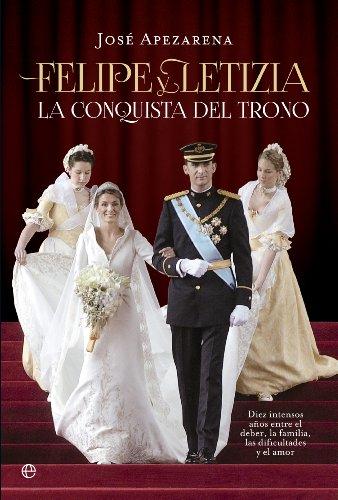 Felipe y Letizia. La conquista del trono (Actualidad)