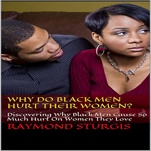 Why Do Black Men Hurt Their Women? cover art
