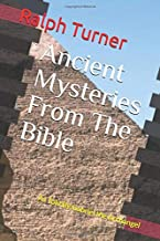 Ancient Mysteries From The Bible: As Told By Gabriel the Archangel