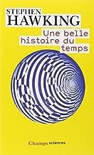 Une Belle Histoire Du Temps (Une Breve Histoire Illustree Du Temps) (French Edition) by Hawking, Stephen (2009) Paperback