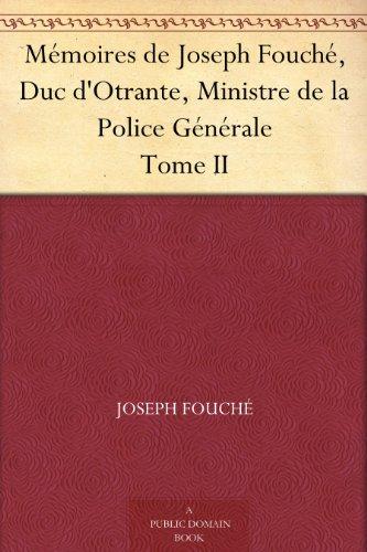 Couverture du livre Mémoires de Joseph Fouché, Duc d'Otrante, Ministre de la Police Générale Tome II