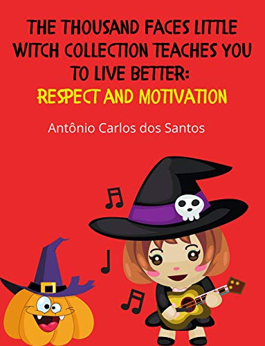 Respect and motivation (The Thousand Faces Little Witch collection teaches you to live better Livro 10) (Portuguese Edition)