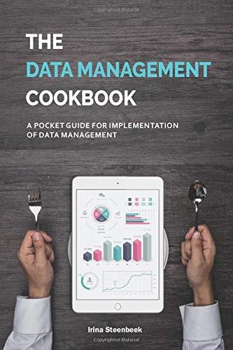 The Data Management Cookbook: A pocket guide for implementation of data management