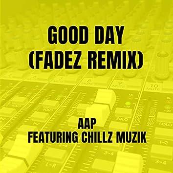 Good Day (Fadez Remix)