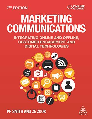 Marketing Communications: Integrating Online and Offline, Customer Engagement and Digital Technologies