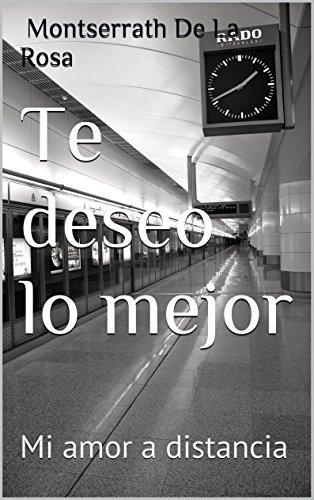 Te deseo lo mejor: Mi amor a distancia