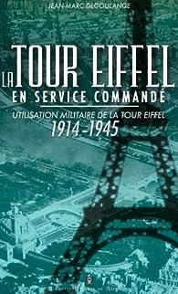 La Tour Eiffel en guerre : par Jean-Marc Degoulange
