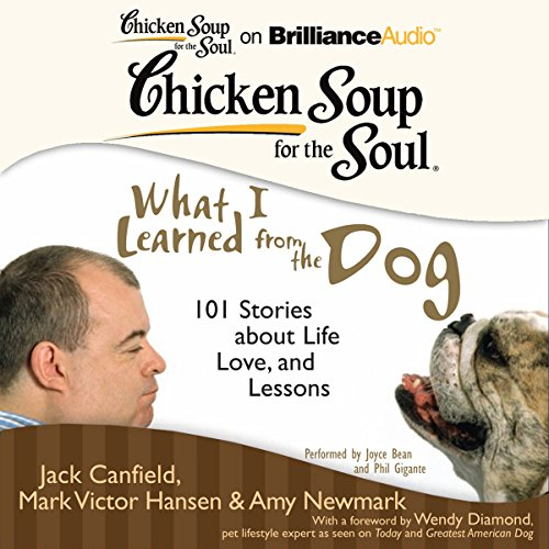 Chicken Soup for the Soul: What I Learned from the Dog     101 Stories about Life, Love, and Lessons               Autor:                                                                                                                                 Jack Canfield,                                                                                        Mark Victor Hansen,                                                                                        Amy Newmark (editor),                   und andere                          Sprecher:                                                                                                                                 Joyce Bean,                                                                                        Phil Gigante                      Spieldauer: 9 Std. und 29 Min.     1 Bewertung     Gesamt 5,0