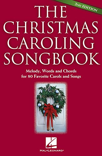 The Christmas Caroling Songbook 2Nd Edition