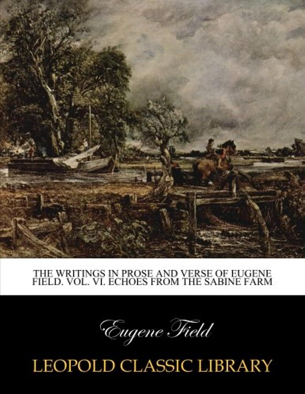 仮定、想定。推測飛び込むブロックThe writings in prose and verse of Eugene Field. Vol. VI. Echoes from the Sabine farm