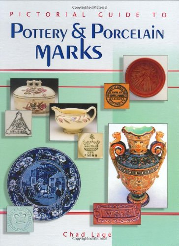 Compare Textbook Prices for Pictorial Guide To Pottery And Porcelain Marks 1 Edition ISBN 9781574323610 by Chad Lage