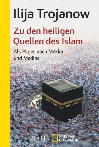 Buchseite und Rezensionen zu 'Zu den heiligen Quellen des Islam: Als Pilger nach Mekka und Medina' von Trojanow, Ilija
