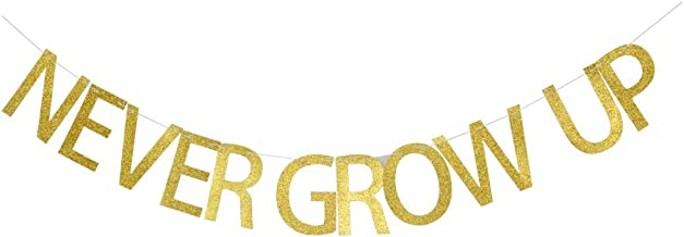 Never Grow Up Banner, Kids Baby Birthday Party Decorations, Gold Glitter Letters Banner