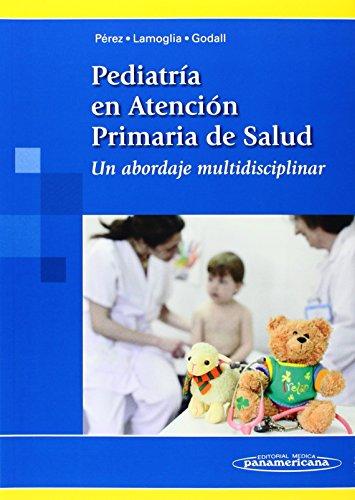 Pediatría en Atención Primaria de la Salud. Un abordaje multidisciplinar - 9788498357752