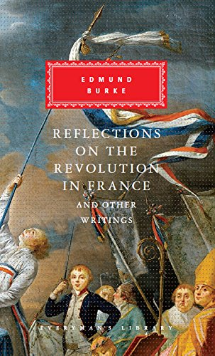 Reflections on The Revolution in France And Other Writings: Edmund Burke
